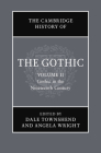 The Cambridge History of the Gothic: Volume 2, Gothic in the Nineteenth Century Cover Image