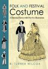 Folk and Festival Costume: A Historical Survey with Over 600 Illustrations (Dover Fashion and Costumes) Cover Image