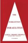 The Forgotten Israelites: God's Chosen People Cover Image