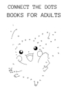 connect the dots books for adults: large print dot to dot books for adults spiral bound Cover Image