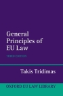 General Principles of Eu Law (Oxford European Union Law Library) Cover Image