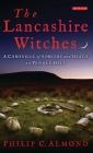 The Lancashire Witches: A Chronicle of Sorcery and Death on Pendle Hill Cover Image