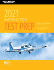 Instructor Test Prep 2021: Study & Prepare: Pass Your Test and Know What Is Essential to Become a Safe, Competent Pilot from the Most Trusted Sou Cover Image