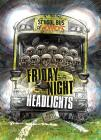 Friday Night Headlights: A 4D Book (School Bus of Horrors) Cover Image