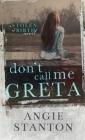 Don't Call Me Greta Cover Image