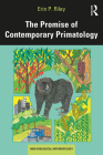 The Promise of Contemporary Primatology Cover Image