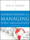 Understanding and Managing Public Organizations (Essential Texts for Nonprofit and Public Leadership and Mana) Cover Image