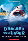 The Great White Shark (Dragged from Under #2) Cover Image
