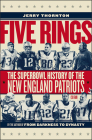 Five Rings: The Super Bowl History of the New England Patriots (So Far) Cover Image