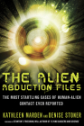 The Alien Abduction Files: The Most Startling Cases of Human Alien Contact Ever Reported Cover Image
