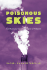Poisonous Skies: Acid Rain and the Globalization of Pollution Cover Image