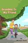 Grandma Is My Friend Cover Image