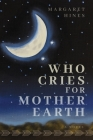 Who Cries for Mother Earth Cover Image
