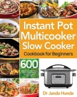 Instant Pot Multicooker Slow Cooker Cookbook for Beginners Cover Image