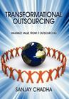 Transformational Outsourcing: Maximize Value From IT Outsourcing Cover Image