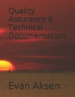 Quality Assurance & Technical Documentation: A Simplified Classic Approach Cover Image