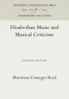 Elizabethan Music and Musical Criticism (Anniversary Collection) Cover Image