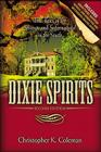 Dixie Spirits: True Tales of the Strange and Supernatural in the South Cover Image
