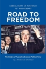 Road to Freedom: The Origins of Australia's Greatest Political Party Cover Image