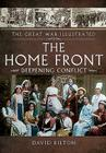 The Home Front: Deepening Conflict (Great War Illustrated) Cover Image