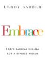 Embrace: God's Radical Shalom for a Divided World Cover Image