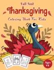 Fall And Thanksgiving Coloring Book For Kids Ages 4-8: A Collection of Fun and Easy Thanksgiving Coloring Pages for Kids, Toddlers, and Preschoolers.V Cover Image
