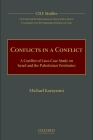 Conflicts in a Conflict: A Conflict of Laws Case Study on Israel and the Palestinian Territories (Cile Studies #5) Cover Image