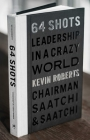 64 Shots: Leadership in a Crazy World Cover Image
