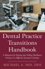 Dental Practice Transitions Handbook: A Blueprint for Buying and Selling Healthcare Practices in Different Economic Climates Cover Image