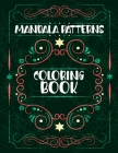 Mandala Patterns Coloring Book: Holiday Mandalas Easter Christmas Halloween St Patrick and More, Beautiful Mandala Patterns, Mandalas Coloring Book Fo Cover Image