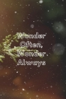 Wonder Often Wonder Always: Perfect Winter Seasonal Notebook White Lovely Quote (6x9) Cover Image