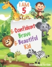 I am 5 and Confident, Brave & Beautiful Kid: Animals Coloring Book for Girls and Boys, 5 Year Old Birthday Gift for Kids!, Great Gift for Girls and Bo Cover Image