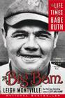 The Big Bam: The Life and Times of Babe Ruth Cover Image