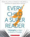 Every Child a Super Reader: 7 Strengths to Open a World of Possible Cover Image