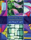 Painting and Understanding Abstract Art Cover Image