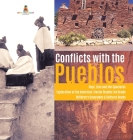 Conflicts with the Pueblos - Hopi, Zuni and the Spaniards - Exploration of the Americas - Social Studies 3rd Grade - Children's Geography & Cultures B Cover Image
