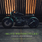 Blitz Motorcycles: A Vision of Custom Motorcycles Cover Image