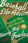 Baseball Life Advice: Loving the Game That Saved Me Cover Image