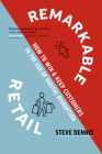 Remarkable Retail: How to Win & Keep Customers in the Age of Digital Disruption Cover Image