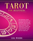Tarot for Beginners: A Beginner's Guide To Discover What The Universe Has In Store For You Using Psychic Tarot Reading And Astrology. Learn Cover Image