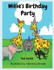 Willie's Birthday Party: Willie the Hippopotamus and Friends Cover Image