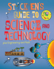 Stickmen's Guide to Science & Technology (Plus Engineering and Math): Science, a Tour of Technology, Amazing Engineering and the Power of Numbers Cover Image