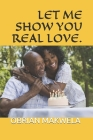 Let Me Show You Real Love. Cover Image