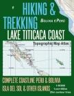 Hiking & Trekking Lake Titicaca Coast Topographic Map Atlas Complete Coastline Peru & Bolivia Isla del Sol & Other Islands 1: 95000: Trails, Hikes & W Cover Image