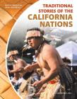 Traditional Stories of the California Nations (Native American Oral Histories) Cover Image