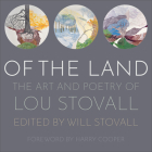 Of the Land: The Art and Poetry of Lou Stovall Cover Image