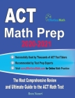 ACT Math Prep 2020-2021: The Most Comprehensive Review and Ultimate Guide to the ACT Math Test Cover Image