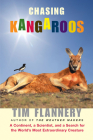 Chasing Kangaroos: A Continent, a Scientist, and a Search for the World's Most Extraordinary Creature Cover Image