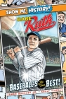 Babe Ruth: Baseball's All-Time Best! (Show Me History!) Cover Image
