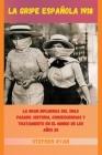 La Gripe Española 1918: La Gran Influenza del Siglo Pasado. Historia, Consecuencias Y Tratamiento En El Mundo de Los Años 20 (Spanish Version) Cover Image